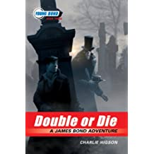 The Young Bond Series, Book Three: Double or Die (A James Bond Adventure)