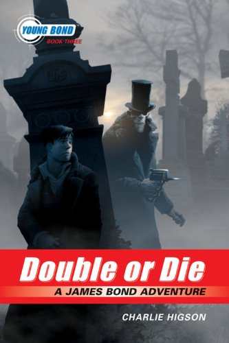 The Young Bond Series, Book Three: Double or Die (A James Bond (Double Die)