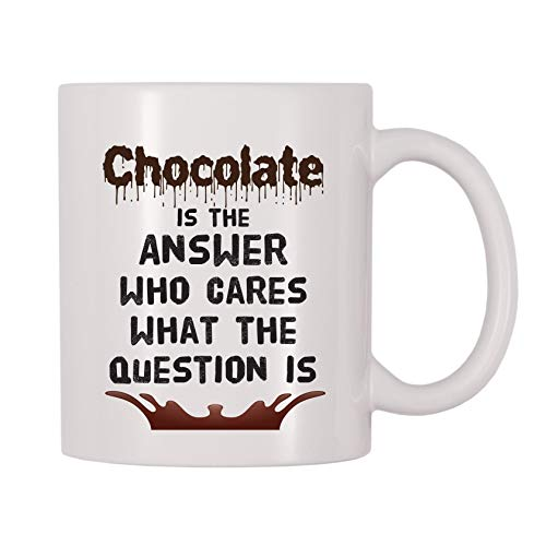 4 All Times Chocolate Is The Answer Who Cares What The Question Is Coffee Mug (11 oz)
