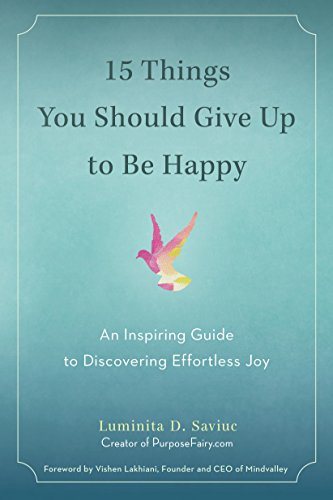 15 Things You Should Give Up to Be Happy: An Inspiring Guide to Discovering Effortless Joy cover