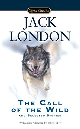 The Call of the Wild and Selected Stories (Signet Classics)