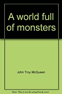 Unknown Binding A world full of monsters Book