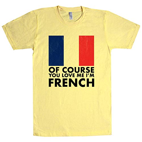 French Love Bread - of Course You Love Me, I'm French T Shirt Banana Small