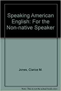non english speaking americans Assistantships all were americans the first thought that carne into my mind was that my  native english-speaking teachers vs non-native 73.