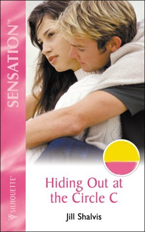 Hiding Out at the Circle C (Sensation) by Jill Shalvis (21-Mar-2003) Mass Market Paperback