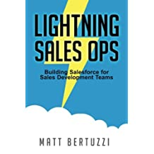 Lightning Sales Ops: Building Salesforce for Sales Development Teams