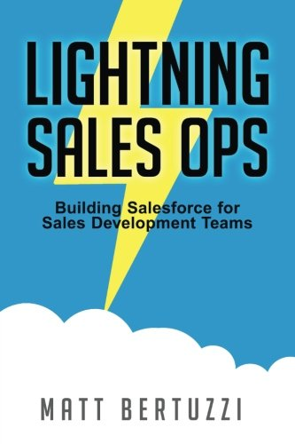 Lightning Sales Ops  Building Salesforce For Sales Development Teams