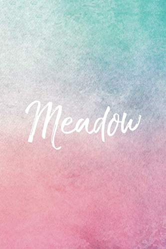 (Meadow: Personalized Name Journal Writing Notebook For Girls and Women)
