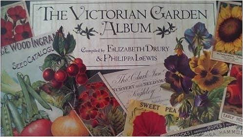 The Victorian Garden Album Elizabeth Lewis Philippa Comp