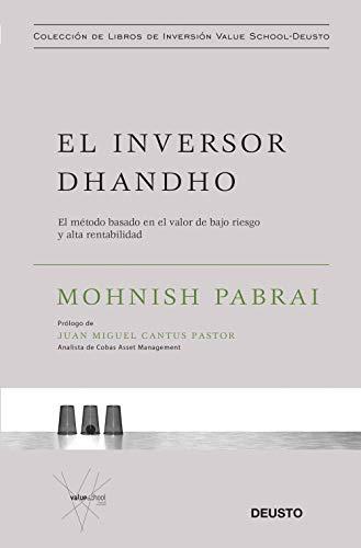 El inversor dhandho: El método basado en el valor de bajo riesgo y alta rentabilidad (Value School) por Mohnish Pabrai,Cristina de Olano