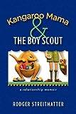 Kangaroo Mama and the Boy Scout, Streitmatter Rodger, 1441513280