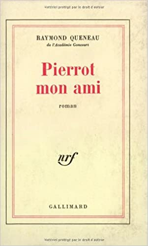 d7817a296f8 Amazon.fr - Pierrot mon ami - Raymond Queneau - Livres