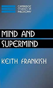 Mind and Supermind (Cambridge Studies in Philosophy) by Keith Frankish (2004-10-25)