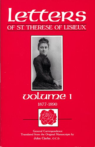 Letters of St. Therese of Lisieux, Volume I: General Correspondence 1877-1890 (Critical Edition of the Complete Works of Saint Therese of Lisieux Book 1)