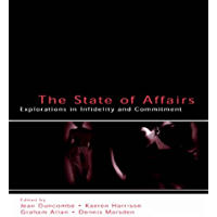 The State of Affairs: Explorations in infidelity and Commitment (LEA's Series on Personal Relationships) (English Edition)