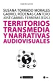 img - for Territorios transmedia y narrativas audiovisuales book / textbook / text book