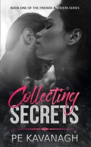 Collecting Secrets (Friends & Lovers Book 1) by [Kavanagh, PE]