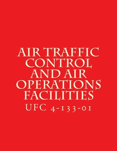 Download Air Traffic Control and Air Operations Facilities UFC 4-133-01: Unified Facilities Criteria UFC 4-133-01 ebook