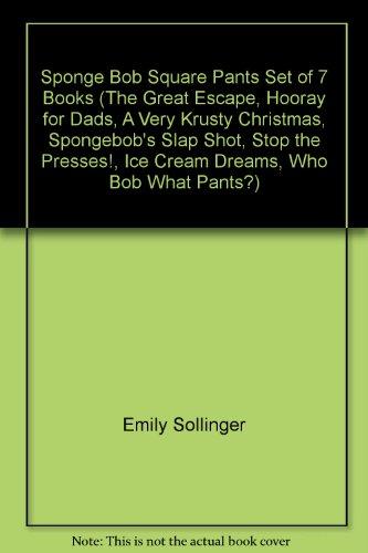 Sponge Bob Square Pants Set of 7 Books (The Great Escape, Hooray for Dads, A Very Krusty Christmas, Spongebob's Slap Shot, Stop the Presses!, Ice Cream Dreams, Who Bob What Pants?)