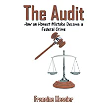 The Audit: How an Honest Mistake Became a Federal Crime