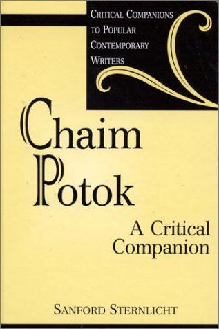 Chaim Potok: A Critical Companion (Critical Companions to Popular Contemporary Writers)