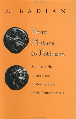 From Plataea to Potidaea: Studies in the History and Historiography of the Pentecontaetia
