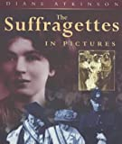 The Suffragettes in Pictures (History)