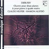 Debussy : Oeuvres pour deux pianos et à 4 mains