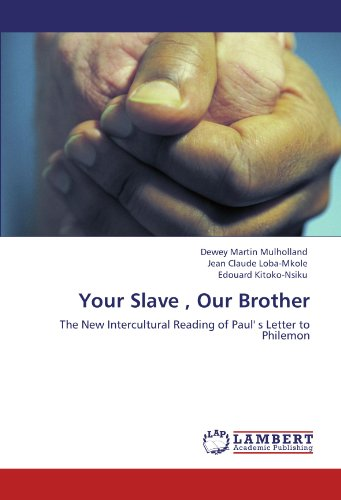 Your Slave , Our Brother: The New Intercultural Reading of Paul' s Letter to Philemon