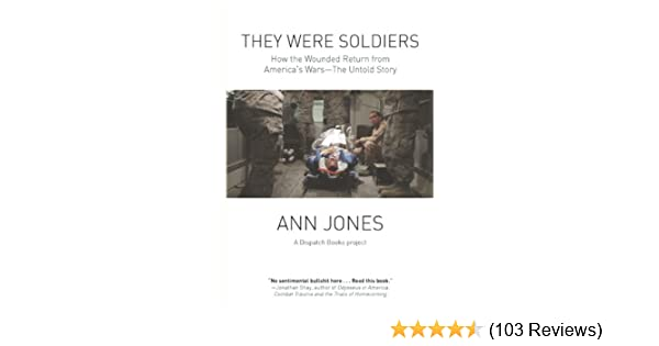 0203052038f Amazon.com  They Were Soldiers  How the Wounded Return from America s Wars   The Untold Story (Dispatch Books) eBook  Ann Jones  Kindle Store