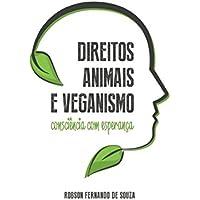 Direitos Animais e Veganismo. Consciência com Esperança