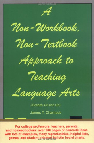 A Non-Workbook, Non-Textbook Approach to Teaching Language Arts ...