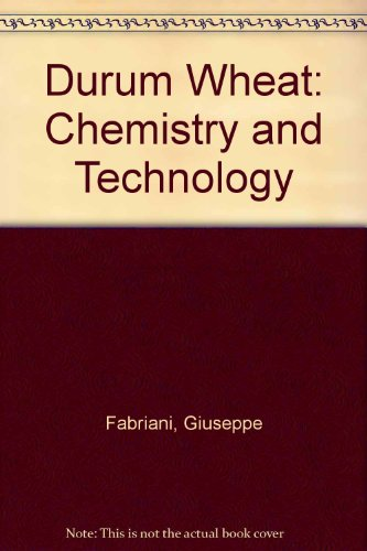 Durum Wheat: Chemistry and Technology (AACC monograph series)