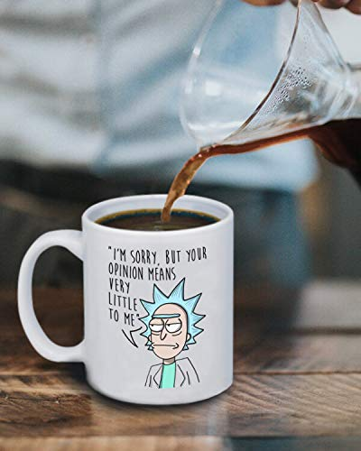 Rick Morty Mug Im Sorry But Your Opinion Means Very Little To Me Coffee Mug Great Gift For Rick And Morty Fans 11 Ounces