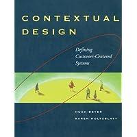Contextual Design. Defining Customer-Centered Systems (Morgan Kaufmann Series in Interactive Technologies)