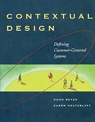 Contextual Design: Defining Customer-Centered Systems (Interactive Technologies)