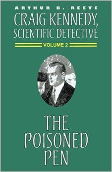 The Poisoned Pen (Craig Kennedy, Scientific Detective (Paperback))