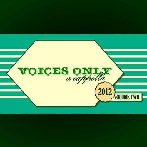 Voices Only 2012 College A Cap...