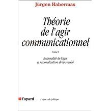THÉORIE DE L'AGIR COMMUNICATIONNEL T01 RATIONALITÉ