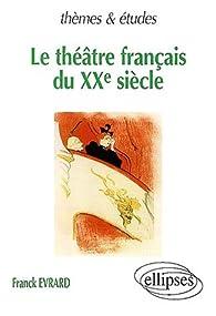 Le théâtre français du XXe siècle par Franck Évrard