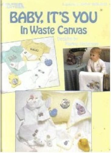Baby, it's you in waste canvas (Leisure Arts leaflet)