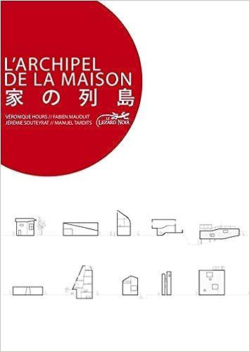 Larchipel De La Maison Une Architecture Domestique Au