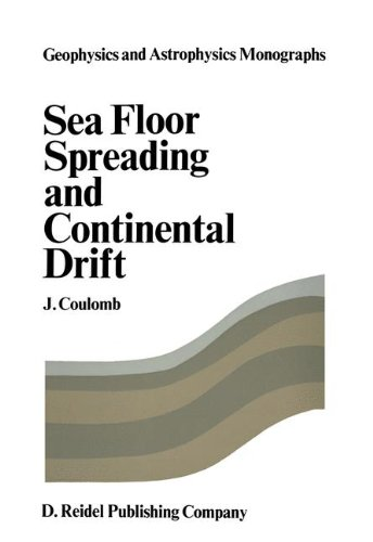 Sea Floor Spreading and Continental Drift (Geophysics and Astrophysics Monographs)