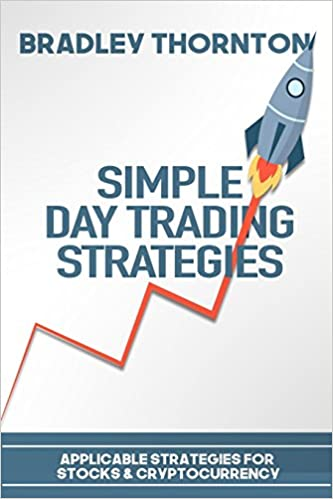 Simple Day Trading Strategies: A Beginners Guide into the ...