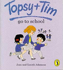 Topsy + Tim Go to School (Topsy & Tim Picture Puffins): Amazon.co ...