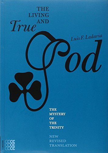 The Living and True God: The Mystery of the Trinity (New Revised Edition) (Traditio)