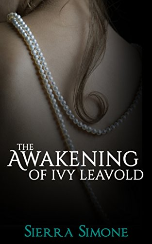 The Awakening of Ivy Leavold (Markham Hall Book 1) by [Simone, Sierra]