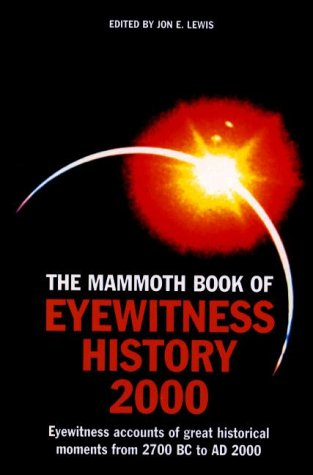 The Mammoth Book of Eyewitness History to 2000 (Mammoth Books)