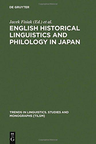 English Historical Linguistics and Philology in Japan (Untersuchungen Zur Antiken Literatur Und Geschichte)