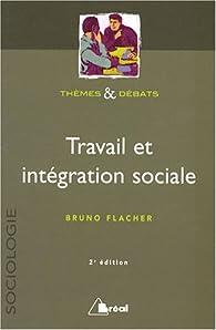 Travail et intégration sociale par Bruno Flacher